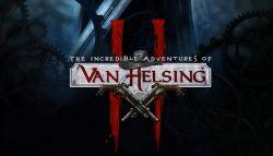 Pre-Order The Incredible Adventures of Van Helsing 2 Sudah Dibuka di Steam