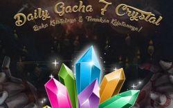 Uji Keberuntungan dalam Fitur Terbaru Daily Gacha 7 Crystal dan Menangkan Hadiahnya