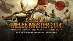 Pendaftaran Turnamen Cross Fire Melee Master 2014 Telah Dibuka!