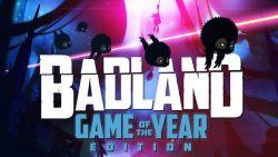 Wuih, Badland: Game of The Year Sudah Hadir untuk Seluruh Perangkat Konsol dan PC
