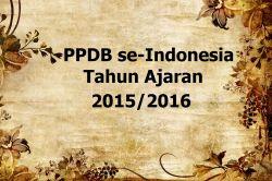 Pendaftaran PPDB 2015 Sudah Dimulai Nih! Yuk Simak Infonya!
