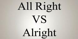 Penggunaan All Right dan Alright pada Kalimat