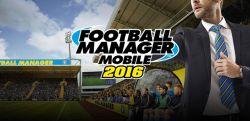 Melanjutkan Tradisi, Kini Telah Hadir Football Manager Mobile Edisi Tahun 2016 di iOS dan Android