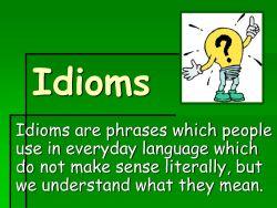 Contoh Idiom yang Digunakan pada Percakapan