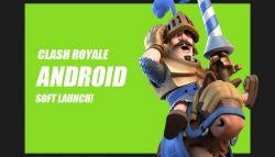 Sebentar Lagi Rilis, Supercell Hadirkan Soft Launch Clash Royale untuk Perangkat Android