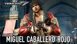 Miguel Caballero Rojo, Karakter dari Spanyol Kembali Hadir untuk Tekken 7!