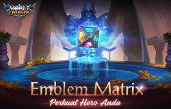 Emblem Matrix, Fitur Terbaru Cara Cepat Meningkatkan Emblem di Mobile Legends